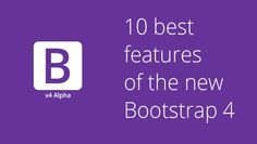 All new features of Bootstrap v4 http://funtechtic.com/bootstrap-4-10-best-features-need-know/?utm_content=kuku.io&utm_medium=social&utm_source=www.pinterest.com&utm_campaign=kuku.io