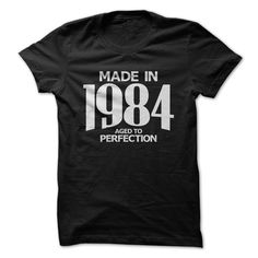 View images & photos of Made in 1984 - Aged to Perfection t-shirts & hoodies