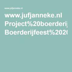 www.jufjanneke.nl Project%20boerderij Boerderijfeest%202009.pdf