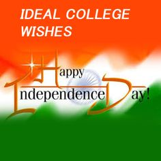 #Ideal #College #Wishing #You #Happy #Independence #DAy