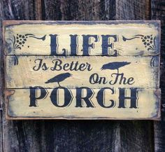 Life is better on the porch!