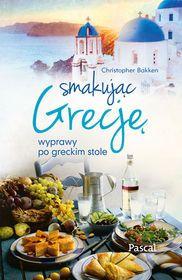 Smakując Grecję. Wyprawy po greckim stole-Bakken Christopher