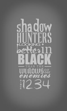 quote - shadowhunters look beter in black