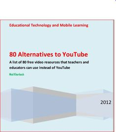 Great concise and visual e-guide by Educators Tech regarding 80 Alternatives to YouTube.