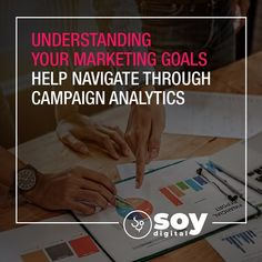Understanding your marketing goals help navigate through campaign analytics. Photo by SOY Digital Marketing Agency Marketing Goals, Sales And Marketing, Digital Marketing, Understanding Yourself, Campaign, Amazing