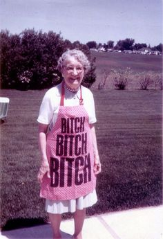 Bitch, bitch, BITCH