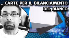CARTE PER IL BILANCIAMENTO DEL BIANCO