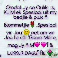omlat jy so oulik is. Afrikaanse Quotes, Goeie More, Good Morning Quotes, Birthday Wishes, Psalms, Quote Of The Day, Qoutes, How To Get, Instagram Posts