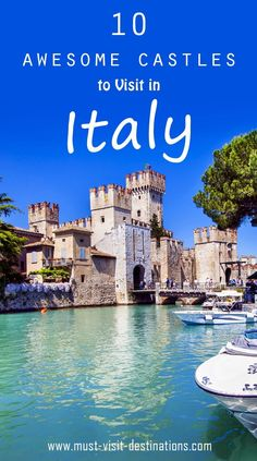10 Awesome Castles to Visit in Italy #travel #italy
