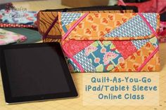 Quilt As You Go Tablet Sleeve Pattern