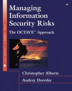 Managing Information Security Risks: The OCTAVE