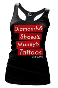 Diamonds, Shoes, Money, Tattoos Girls Racer Back Tank Top
