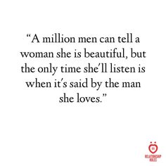 So true! Nothing ever sounds as beautiful as when my husband tells me I am beautiful... -JMC