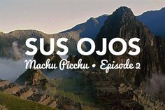 Episode 2 of Sus Ojos takes us to Machu Picchu thru the eyes of a volunteer on a service learning trip to Peru! Watch the full episode here -> https://youtu.be/Yxtep4ETbB4