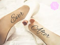 Check out this item in my Etsy shop https://www.etsy.com/uk/listing/257972429/wedding-shoes-decal-ever-after-wedding