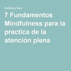 7 Fundamentos Mindfulness para la practica de la atención plena
