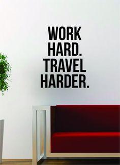 Work Hard Travel Harder Quote Decal Sticker Wall Vinyl Art Words Decor Gift Motivation Adventure Wanderlust