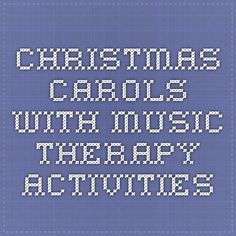 Music therapy iep goal for speech therapy coast music therapy a christmas carols with music therapy activities fandeluxe Images
