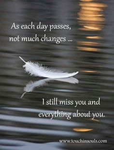 Be yourself quotes, Miss my mom, Miss you dad Rip Daddy, Missing My Husband, Missing You So Much, Missing Someone Who Passed Away, I Miss You Quotes, Missing You Quotes, Miss You Grandpa Quotes, Momma Quotes, Son Quotes