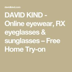 DAVID KIND - Online eyewear, RX eyeglasses & sunglasses – Free Home Try-on