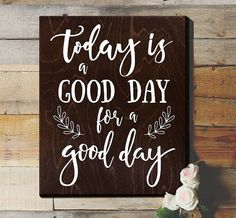 Today is a good day for a good day office wall art by ElegantSigns