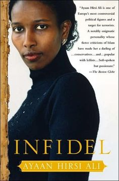A dramatic memoir of Ali's escape from the cruelest aspects of traditional Islam. Born to a high-ranking family in Somalia and raised in Saudi Arabia  and Kenya, her childhood was harsh and abusive, with genital mutilation at age six and her skull cracked by a Muslim tutor during adolescence. She attempts to achieve purity and salvation but, when forced into an arranged marriage, she flees to Holland where she is elected to Parliament and advocates for the rights of Islamic women.
