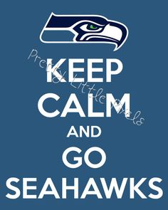INSTANT DOWNLOAD Keep Calm and Go Seahawks, 8x10 Print, Seattle Seahawks, Keep Calm Sign, Home Decor, Man Cave, Gift, Poster