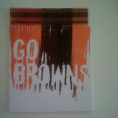 melted crayon project. Cleveland Browns colors... totally have to make this for Chad's future 'man cave'!!