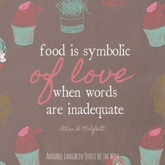 food is symbolic of love when words are inadequate
