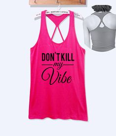 Don't kill my vibe  fitness workout tank top with print -492