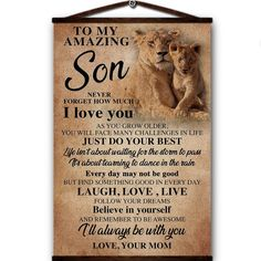 Lion canvas poster to my amazing son never forget how much i love you just do your best i'll always be with you love your mom Love You Mom, My Love, Canvas Poster, Dancing In The Rain, Do Your Best, Never Forget, Always Be, Sons, Amazing