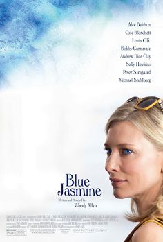 Blue Jasmine starring Cate Blanchett, Sally Hawkings, Bobby Cannavale and Alec Baldwin. Written and directed by Woody Allen.