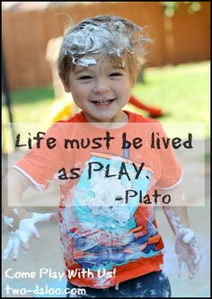 Life must be lived as PLAY -Plato (www.two-daloo.com)