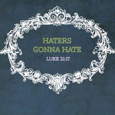 """You will be hated by all for my name's sake. I think we should make youth tees with this on it and the scripture on the back! Cool Words, Wise Words, Favorite Quotes, Best Quotes, Funny Quotes, How He Loves Us, Word Of God, Beautiful Words, Beautiful Life"