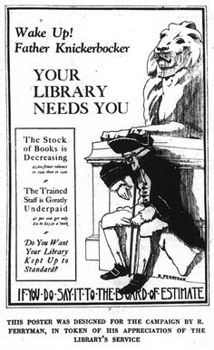 1925, summer: The New York Public Library starts a campaign to increase its funding in the city budget and uses this poster.