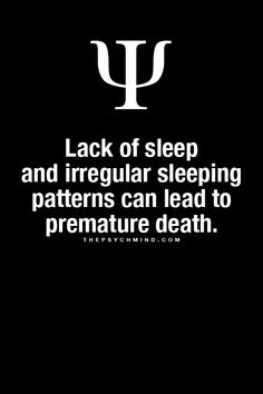 lack of sleep and irregular sleeping pattern can lead to premature death.