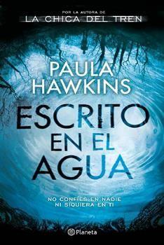 Lee Online La Novela Romantica Escrito En El Agua De Paula Hawkins Tambien Disponible En Form Escrito En El Agua Libros Para Leer Libros Para Leer Juveniles