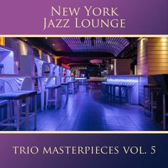 New York Jazz Lounge - The Trio Masterpieces, Vol. 5 (2017)