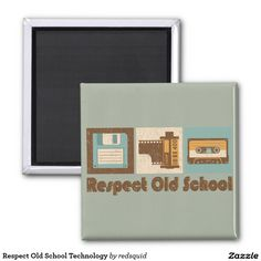 Respect Old School Technology 2 Inch Square Magnet