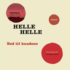 Ned til hundene a book by Helle Helle — Bookmate