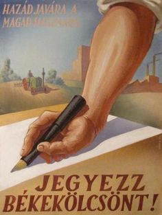 Sándor Nagy: Take Out Peace Loan! Retro Posters, Vintage Posters, Budapest, Advertising Poster, Illustrations And Posters, Peace, History, Tarot, Humor