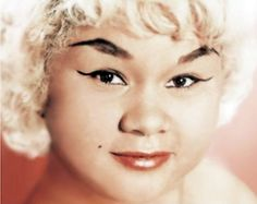 Etta James...  Who would think that voice would come out of that sweet face.