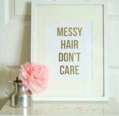 Messy Hair Don't Care Gold Foil Print, Home Decor, Gallery Wall, Girly Decor, Embrace the Mess, Fashion Art , Cute, Fashion Print,Classic