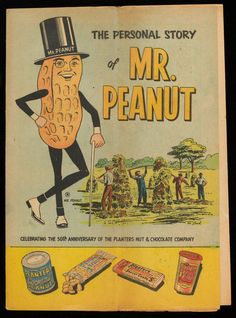 Personal story of Mr. Peanut, celebrating the 50th anniversary of the Planters Nut & Chocolate Company, Planters Nut & Chocolate Company, Suffolk, Virginia, 1956   Ephemera collection (EP001) -- Historic New England