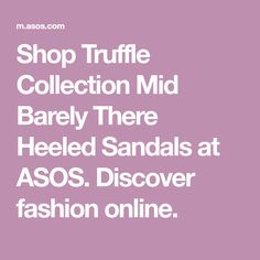 Shop Truffle Collection Mid Barely There Heeled Sandals at ASOS. Discover fashion online.