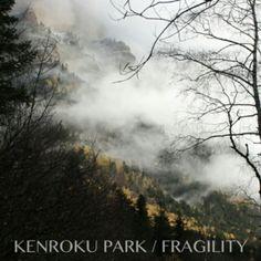 Kenroku Park - Fragility