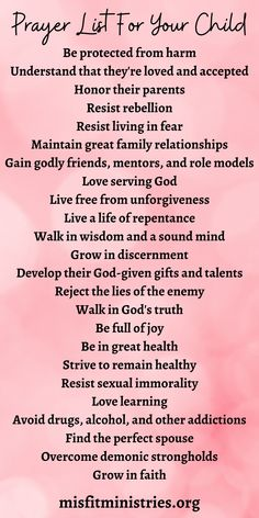 Add These To Your Prayer List For Your Child - Misfit Ministries Prayer For My Son, Prayer For My Children, Prayer For Family, Prayer Scriptures, Bible Prayers, Prayer Quotes, Bible Verses, Prayer List, Faith Prayer