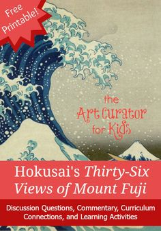 The Art Curator for Kids - Art Spotlight - Hokusai's Thirty-Six Views of Mount Fuji - Free PDF - Japanese art, discussion questions, art learning ideas Artists For Kids, Art For Kids, Japan For Kids, Art And Craft, Wave Art, Learn Art, Thinking Day, Middle School Art, Art Classroom