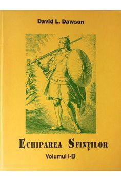 Echiparea sfintilor - Volumul I-B