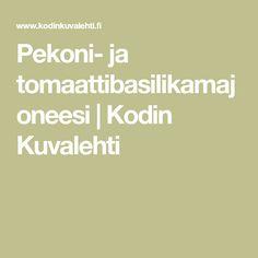 Pekoni- ja tomaattibasilikamajoneesi   Kodin Kuvalehti